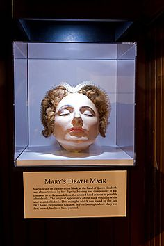 Death mask of the Queen in Mary, Queen of Scots House, Jedburgh. There is another death mask at Lennoxlove House.