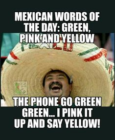 Mexican WOTD: Green, pink and yellow.