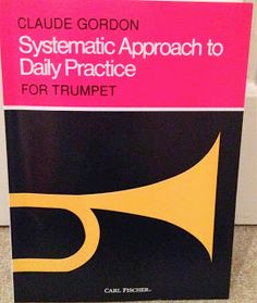 Claude Gordon Systematic Approach to Daily Practice: The Trumpet Player: Music Gifts I Received for Christmas 2013