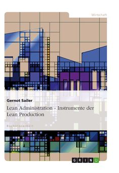 Lean Administration - Instrumente der Lean Production GRIN: http://grin.to/cHYFU Amazon: http://grin.to/Tm7WJ