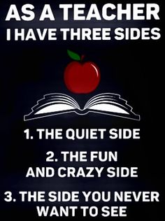 Three sides of teacher Teacher Tools, My Teacher, School Teacher, Teacher Stuff, School Quotes, School Humor, Teaching Memes, Teaching Resources, Teacher Humour
