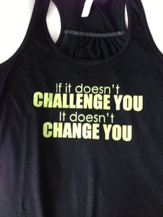 If It Doesn't Challenge You It Doesn't Change by sunsetsigndesigns, $24.00
