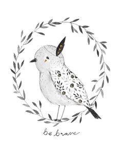 Be Brave Bird art print - 11X14