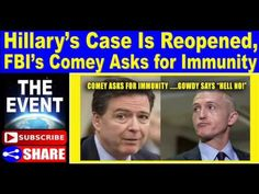 Hillary Clinton's Case Is Reopened, Now FBI's James Comey Asks for Immunity, Gowdy Says 'Hell No - YouTube