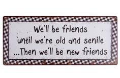 "Two Shabby Chicks - Skylt ""We´ll be friends.."" - Shabby chic, gamla möbler, köksinredning, bad"