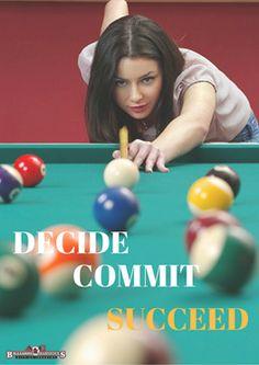 Decide. Commit. Succeed #Billiards