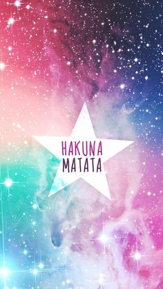 Wallpaper for IPhone. #Hakuna  #Matata #Galaxy