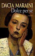 Dolce per sé - Dacia Maraini - 34 recensioni - BUR - Paperback - Italiano - Anobii
