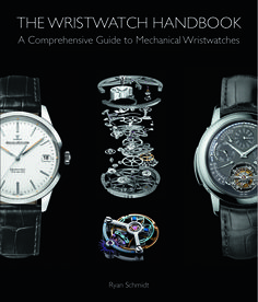 "The Wristwatch Handbook By Ryan Schmidt - Details on this ultimate guide for watch lovers at: aBlogtoWatch.com - ""The Wristwatch Handbook: A Comprehensive Guide to Mechanical Wristwatches is a newly released book designed to be your map and compass to the world of watches. Hardbound, with 352 pages and 470 images from more than 90 brands, it goes where no book has gone before..."""