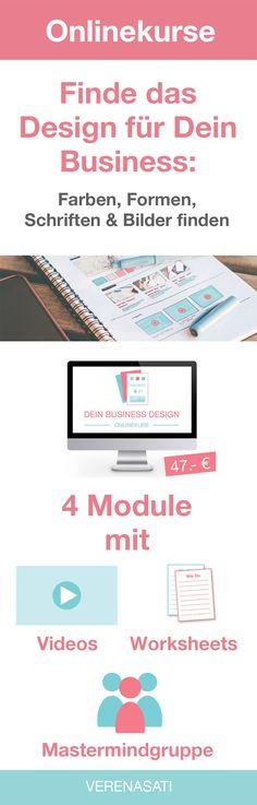 """Onlinekurs """"Dein Business Design"""" Finde das Design für Dein Unternehmen, Deinen Blog: Farben, Formen, Schriften & Bilder, 4 Module, Videos, Worksheets und Mastermindgruppe auf Facebook."""