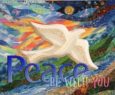 Peace be with you.  Background Art by Kit Tossman