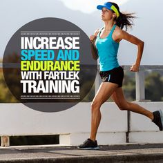 Have you heard of Fartlek Training? Increase your speed and endurance with this type of training--check it out! #Fartlek #training #workout #fitness