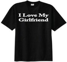 I Love My Girlfriend T-shirt (Large Black)