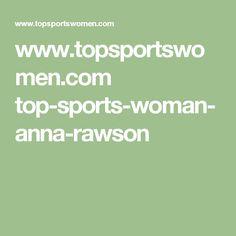 www.topsportswomen.com top-sports-woman-anna-rawson