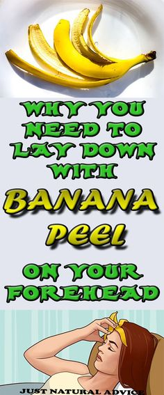 WHY YOU NEED TO LAY DOWN WITH BANANA PEEL ON YOUR FOREHEAD -