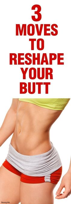 These simple moves in repetition will lift and tone that booty. Check out the 3 Moves to Reshape Your Butt.