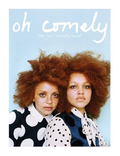 Oh Comely Issue 26: Cover | Photography: Francesca Jane Allen | Models: Coral and Tanisha Kwayie