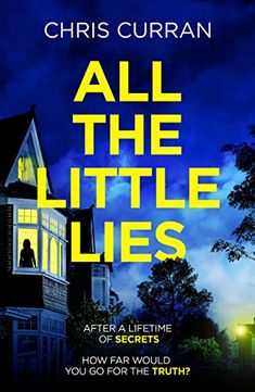 Title: All the little lies Author: Chris Curran Genre: thriller February 2019 After a lifetime of secrets how far would you go . Best Mysteries, Cozy Mysteries, Murder Mysteries, Books To Read, My Books, Roman, Thriller Books, Mystery Novels, Love Book