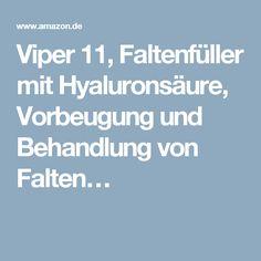 Viper 11, Faltenfüller mit Hyaluronsäure, Vorbeugung und Behandlung von Falten…