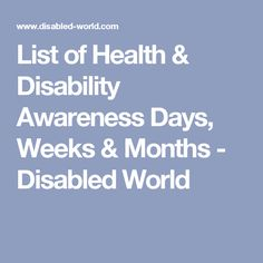 List of Health & Disability Awareness Days, Weeks & Months - Disabled World