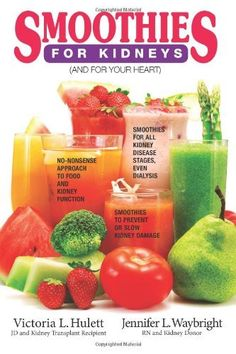 Smoothies For Kidneys: (And The Heart):Amazon:Books