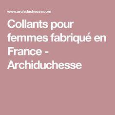 Collants pour femmes fabriqué en France - Archiduchesse