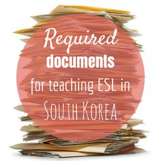 Required Documents for Teaching ESL in South Korea (Hedgers Abroad)