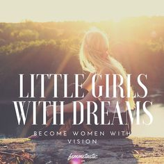 Little Girls with Dreams...
