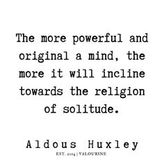 Wisdom Quotes, Book Quotes, Life Quotes, Poster Quotes, Brave New World Quotes, Aldous Huxley Quotes, Virgo, Boxing Quotes, Abraham Hicks Quotes