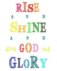 Rise and Shine and Given God the Glory #FreePrintable #Religious