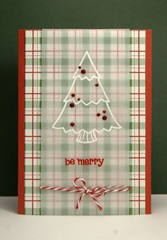 Be Merry I like the vellum.   could use it on any kind of card.