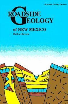 Roadside Geology of New Mexico (Roadside Geology Series) by Halka Chronic,http://www.amazon.com/dp/0878422099/ref=cm_sw_r_pi_dp_hYVitb17X3NT0WEA