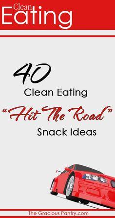 40 Clean Eating Road Trip Snack Ideas #cleaneating #snacks #roadtrip