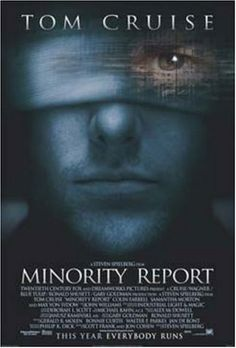 """Minority Report (2002): """"In a future where a special police unit is able to arrest murderers before they commit their crimes, an officer from that unit is himself accused of a future murder."""""""