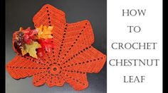 How To Crochet Chestnut Leaf Place Mat / Doily