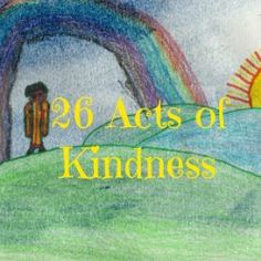 26 Acts of Kindness Google+ Community: Share and inspire others to do '26 acts of kindness' throughout the new year... in memory of the 26 victims of Newtown, CT. Join our blog hop and request to be on our Pinterest board. Share your acts, and the acts of others!