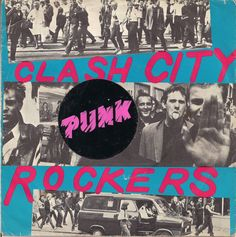 "The Clash - Clash City Rockers [1978, CBS 5834 │Netherlands] - 7""/45 vinyl record. Copy with ""Punk"" sticker."