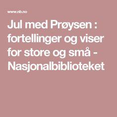Jul med Prøysen : fortellinger og viser for store og små - Nasjonalbiblioteket