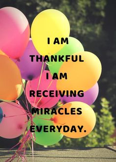 I am thankful I am receiving miracles every day. #Prosperity #Abundance #Happiness #Harmony #Love #Wisdom