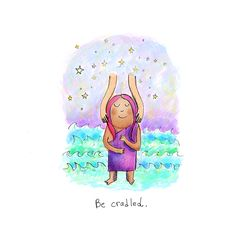 Be cradled