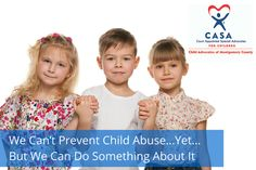 We Can't Prevent Child Abuse…Yet…But We Can Do Something About It #SocialGood #CASA