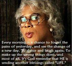 Madea Meme Madea Funny Quotes Bible Quotes Encouragement Quotes Faith Quotes