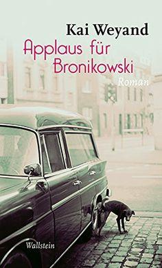 Applaus für Bronikowski: Roman von Kai Weyand http://www.amazon.de/dp/3835316044/ref=cm_sw_r_pi_dp_PkwCwb199KBCF