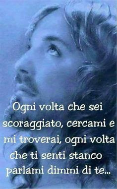 OGNI VOLTA CHE AVRAI BISOGNO LUI CI SARÀ - Quotes About God, Me Quotes, Italian Life, Divine Mercy, Spiritual Thoughts, My Jesus, Zodiac Quotes, Trust God, Talk To Me