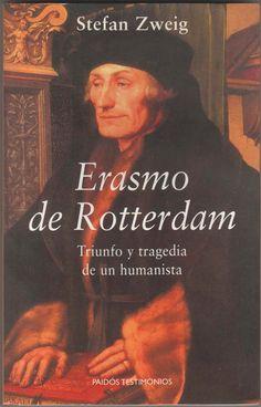 """Erasmo de Rotterdam. Triunfo y Tragedia De Un Humanista"" (Stefan Zweig). Spanish edition."