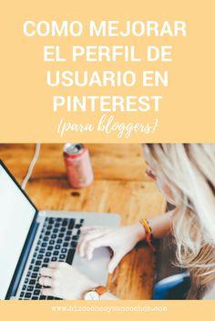 Si tienes blog, sitio web o tienda online y quieres mejorar tu presencia en Pinterest, sigue estos consejos para mejorar tu perfil en esta red social