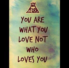 Eres lo que amas no a quien amas