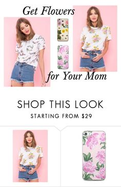flowers for your mom by aneczkaxoxo on Polyvore featuring moda