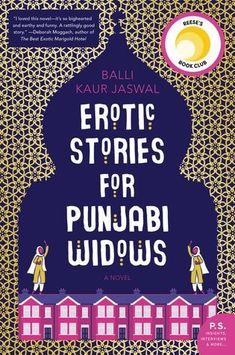 Erotic Stories for Punjabi Widows: A Novel by Balli Kaur Jaswal - William Morrow Paperbacks Book Club Reads, Book Club Books, Read Books, Book Nerd, Book Clubs, Reese Witherspoon Book Club, English Story, Find A Book, Books