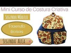 eae05b8fa Mini Curso de Costura Criativa Fazendo Bolsas - Segundo Módulo #Aula 3 -  Mochila